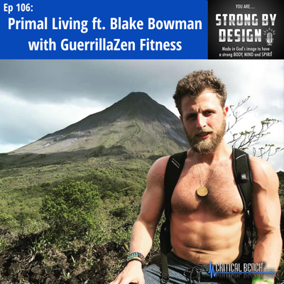 Cover art for Ep 106 Primal Living ft. Blake Bowman with Guerrillazen Fitness