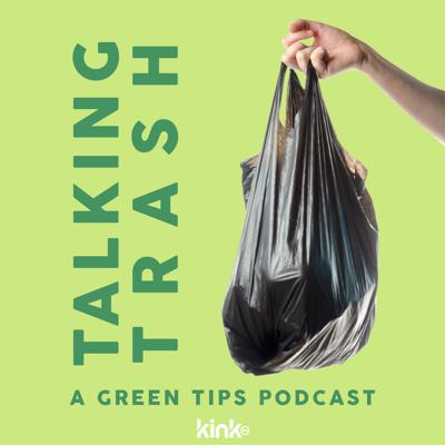 Talking Trash: A Green Tips Podcast