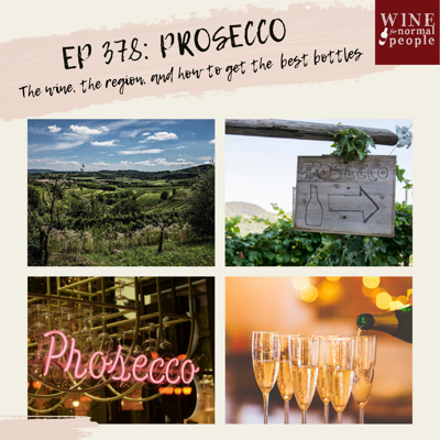 Cover art for Ep 378: Prosecco -- The wine, the region, and how to get the best bottles