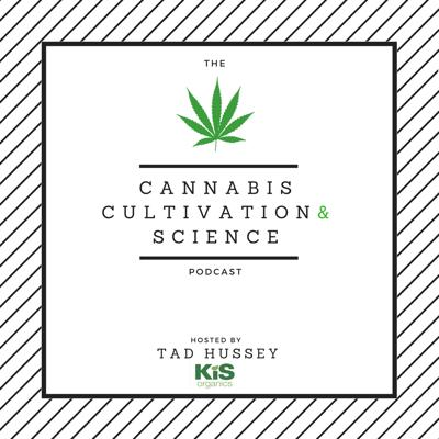 Welcome to the Cannabis Cultivation and Science podcast, I'm your host, Tad Hussey of KIS Organics. This is the podcast where we discuss the cutting edge of organic growing from a science based perspective and draw in top experts from around the industry to share their wisdom and knowledge. If you want to hear the latest in growing technology and methods, this is the place.