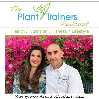 Plant Trainers Podcast - Plant Based Nutrition & Fitness