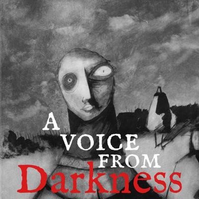A Voice From Darkness