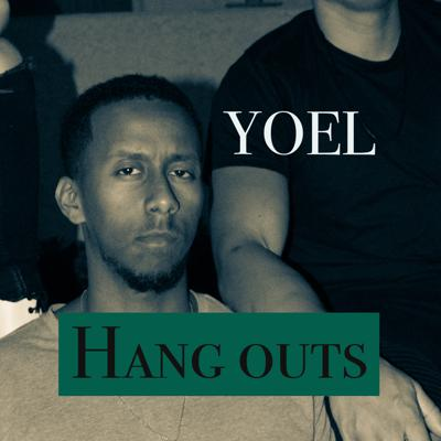 Yoel's Hang Outs Podcast