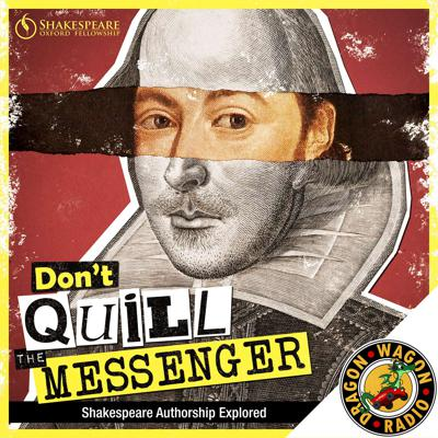 Don't Quill the Messenger : Shakespeare Authorship Explored
