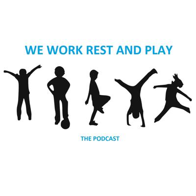 We Work Rest and Play - Long Form