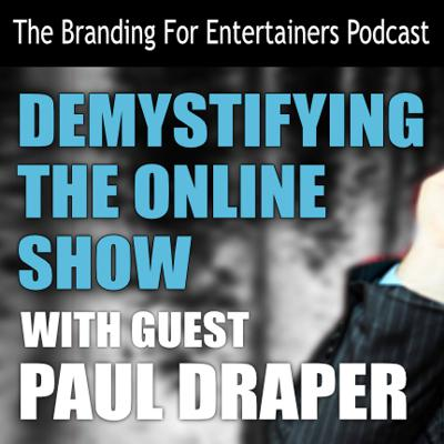 Cover art for BFE EP09: Demystifying The Online Show with guest Paul Draper