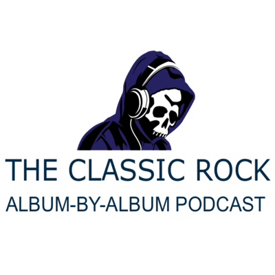 The Classic Rock Album-By-Album Podcast