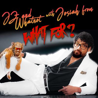 Cover art for JZ and Whatnot with Josiah from What For?