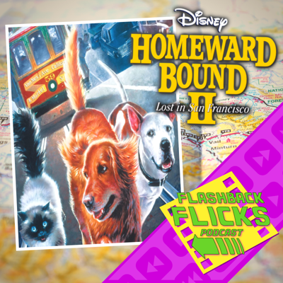 Cover art for Homeward Bound 2: Lost in San Francisco (1996) Movie Review | Flashback Flicks Podcast