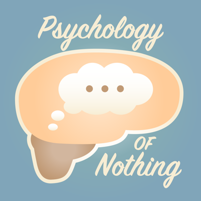 Psychology of Nothing