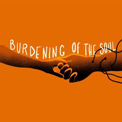 Cover art for Episode 5 - Burdening of the Soul