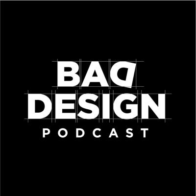 Bad Design Podcast