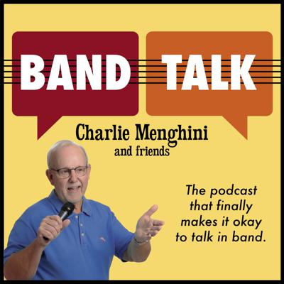 Cover art for Band Talk with Charlie Menghini and Friends