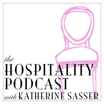 The Hospitality Podcast with Katherine Sasser