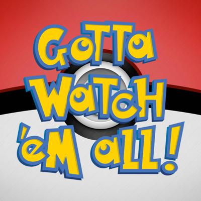 Gotta Watch'em All is a weekly podcast covering the world of Pokémon! Hosts Ken and Adam bring together Trainers from every corner of Pokémon fandom to discuss the TCG, VGC, PoGO, Merchandise and Pokémon culture! Each show wraps up with an audio watch-along of Pokémon: The Series, starting all the way back at Episode One!