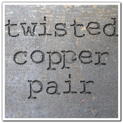 Twisted Copper Pair