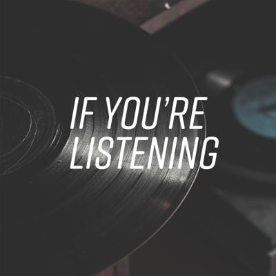 If You're Listening
