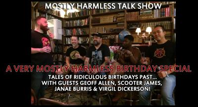 Cover art for 128 - LIVE: Mostly Harmless Birthday Celebration with guests Janae Burris, Virgil Dickerson, Geoff Allen & Scooter James (Pinhead Circus/Tin Horn Prayer)