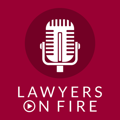 Lawyers on Fire Podcast