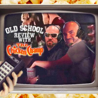 Cover art for Old School Review with The Chicken Champ