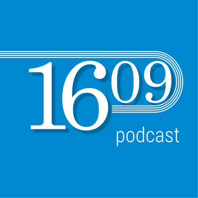 The 1609 Podcast