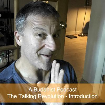 Cover art for A Buddhist Podcast - Introduction to The Talking Revolution