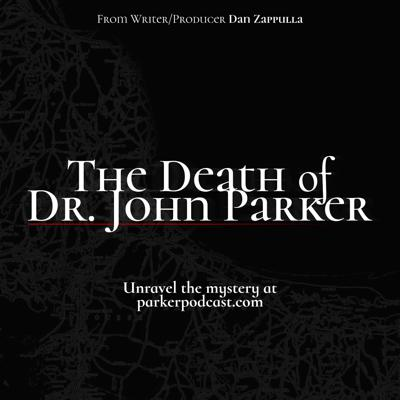On July 3, 2015, psychiatrist and local celebrity Dr. John Parker was found dead in his Mashpee, MA office. His death was ruled an apparent suicide, but his son-in-law, Dan Zappulla, doesn't buy it.  Dan thinks he was murdered, and he's out to prove it.  Join us on this journey through Cape Cod as we search for the ultimate truth behind The Death of Dr. John Parker.