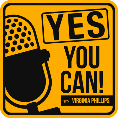 Yes, You Can! with Virginia Phillips podcast