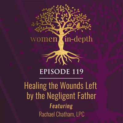 Cover art for 119: Healing the Wounds Left by the Negligent Father