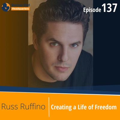 Cover art for Creating a Life of Freedom   Russ Ruffino   Episode 137