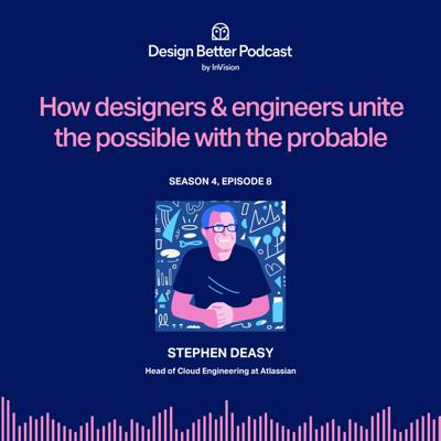 Cover art for Atlassian's Stephen Deasy: How designers and engineers unite the possible with the probable