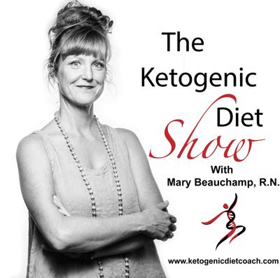 Ketogenic Diet Show With Mary Beauchamp, RN