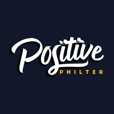 Positive Philter Podcast