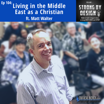 Cover art for Ep 104 Living in the Middle East as a Christian ft. Matt Walter