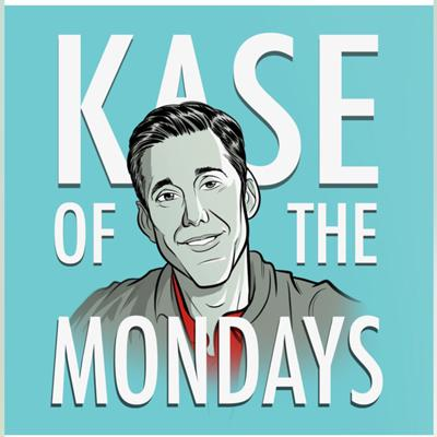 Kase of the Mondays Podcast