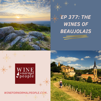 Cover art for Ep 377: The Wines of Beaujolais and its Ten Divine Cru