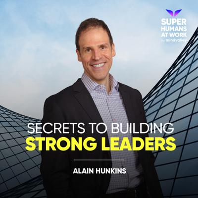 Cover art for Secrets To Building Strong Leaders - Alan Hunkins