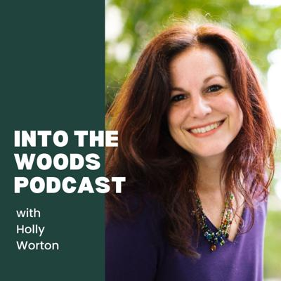 Into the Woods with Holly Worton