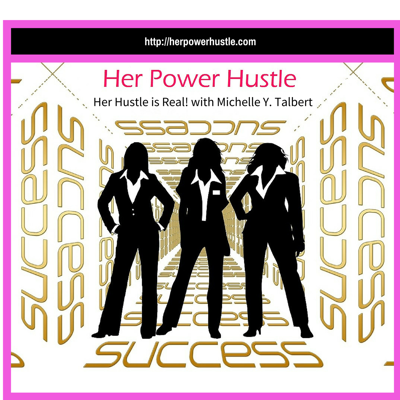 Her Power Hustle | The Power Resource for Women Entrepreneurs |Inspiration | Motivation | Perspiration for Women in Business