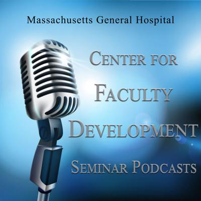 MGH Faculty Development Podcast