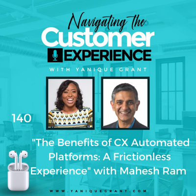 Cover art for 140: The Benefits of CX Automated Platforms : A Frictionless Experience with Mahesh Ram