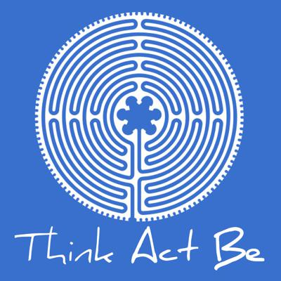 The Think Act Be podcast features conversations about thriving through stress and anxiety. Each week we'll explore effective ways to face life's challenges: What thoughts serve us well? What actions promote well-being? How can we practice mindful presence? Guests from a wide range of backgrounds share their expertise on ways to nourish our minds, bodies, and spirits.