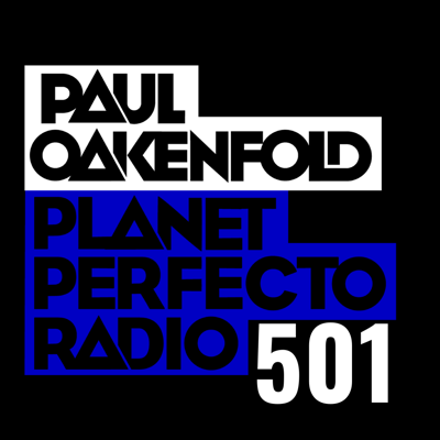 Cover art for Planet Perfecto Podcast 501 ft. Paul Oakenfold