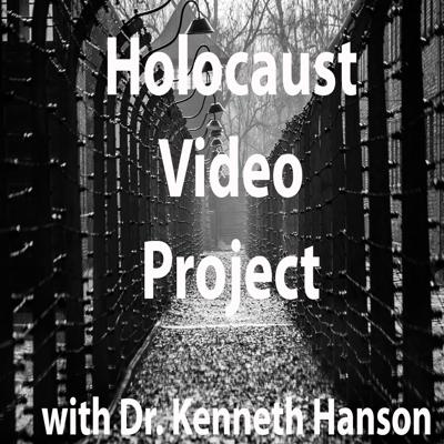 Holocaust Video Project with Dr. Kenneth Hanson
