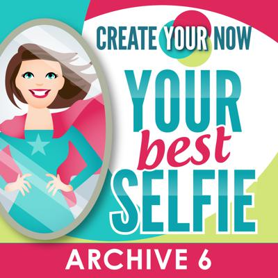 Create Your Now Archive 6 with Kristianne Wargo
