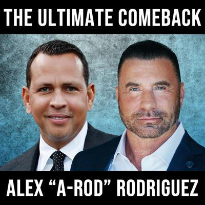 Cover art for The Ultimate Comeback W/ Alex Rodriguez