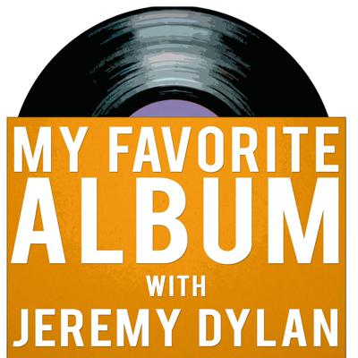 Each week filmmaker Jeremy Dylan chats with a musician/songwriter about their favorite album of all time - the songs, the history and how it has influenced their own music.