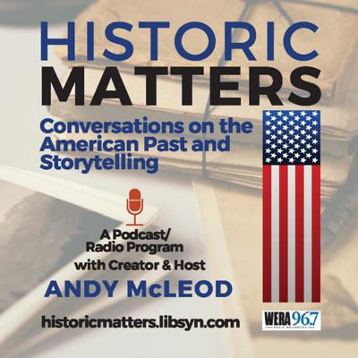 Historic Matters:  Conversations on the American Past