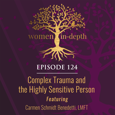 Cover art for 124: Complex Trauma and the Highly Sensitive Person
