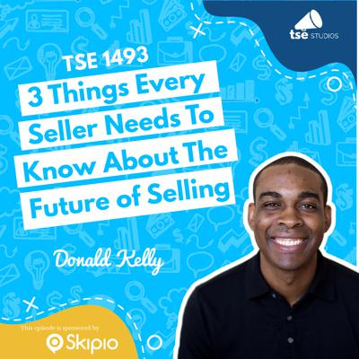 Cover art for 3 Things Every Seller Needs To Know About The Future of Selling   Donald Kelly - 1493